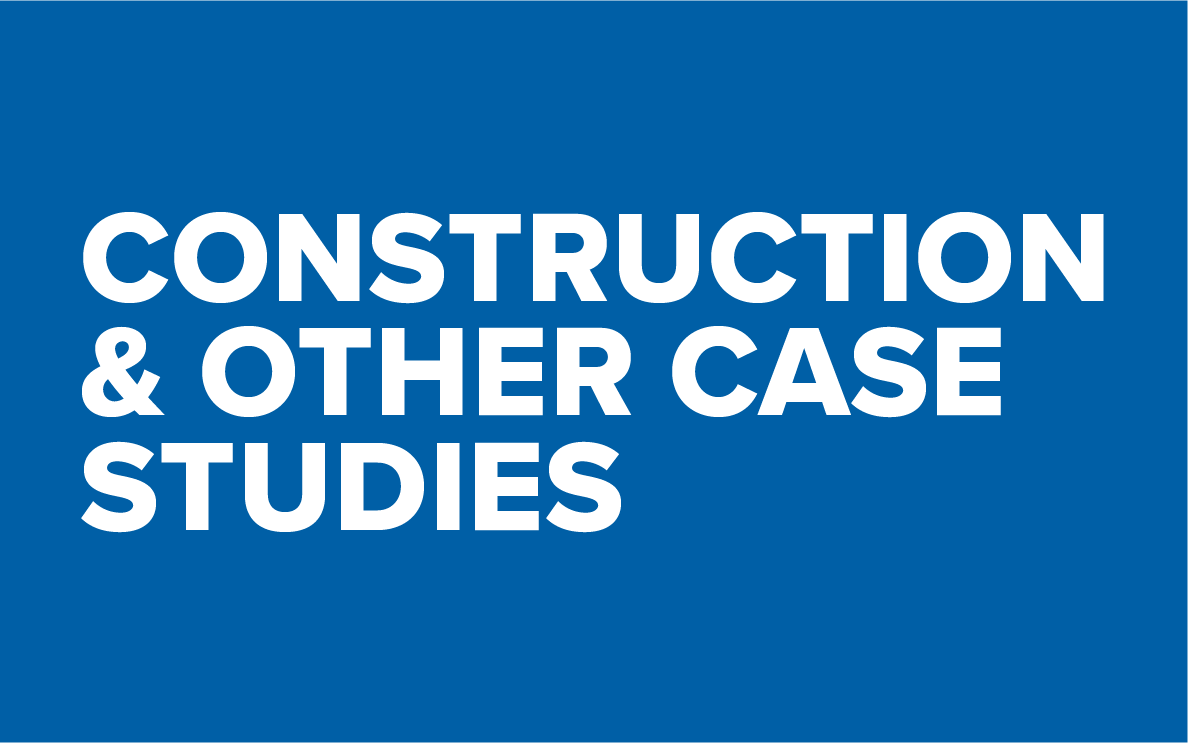 Construction and other case studies